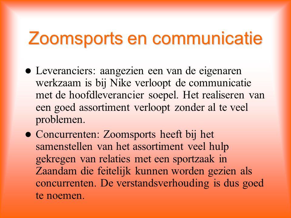 Zoomsports en communicatie Leveranciers: aangezien een van de eigenaren werkzaam is bij Nike verloopt de communicatie met de hoofdleverancier soepel.
