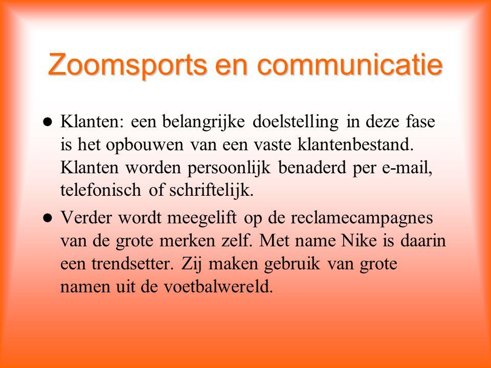 Zoomsports en communicatie Klanten: een belangrijke doelstelling in deze fase is het opbouwen van een vaste klantenbestand.
