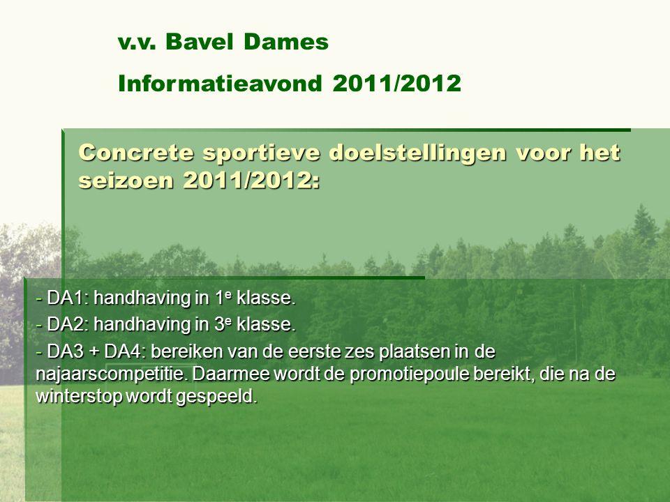 Concrete sportieve doelstellingen voor het seizoen 2011/2012: - DA1: handhaving in 1 e klasse.