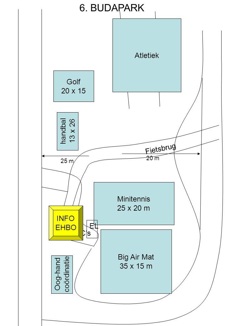 6. BUDAPARK Big Air Mat 35 x 15 m Minitennis 25 x 20 m Fietsbrug WC's 25 m 20 m 50 m 12 m INFO EHBO Atletiek EL handbal 13 x 26 Golf 20 x 15 Oog-hand
