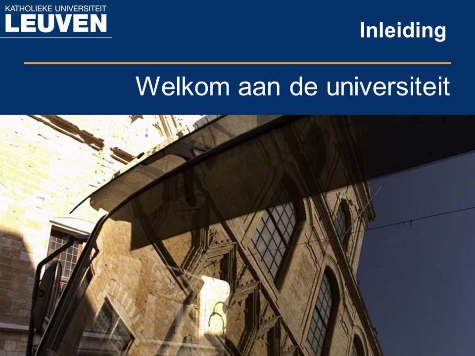 Inleiding Welkom aan de universiteit