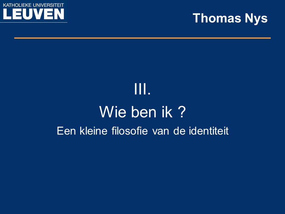 Thomas Nys III. Wie ben ik ? Een kleine filosofie van de identiteit