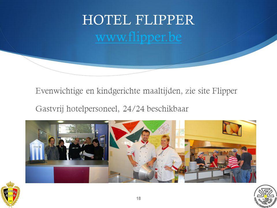 HOTEL FLIPPER www.flipper.be www.flipper.be  Gelegen in het natuurreservaat Oosthoekduinen - Calmeynbos 17