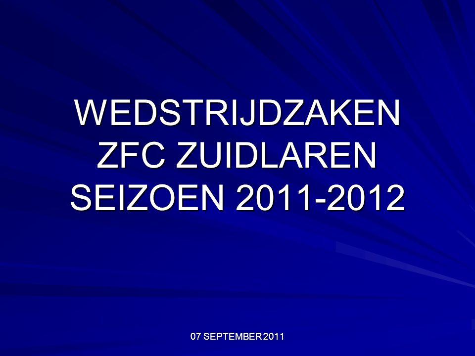 WEDSTRIJDZAKEN ZFC ZUIDLAREN SEIZOEN 2011-2012 07 SEPTEMBER 2011