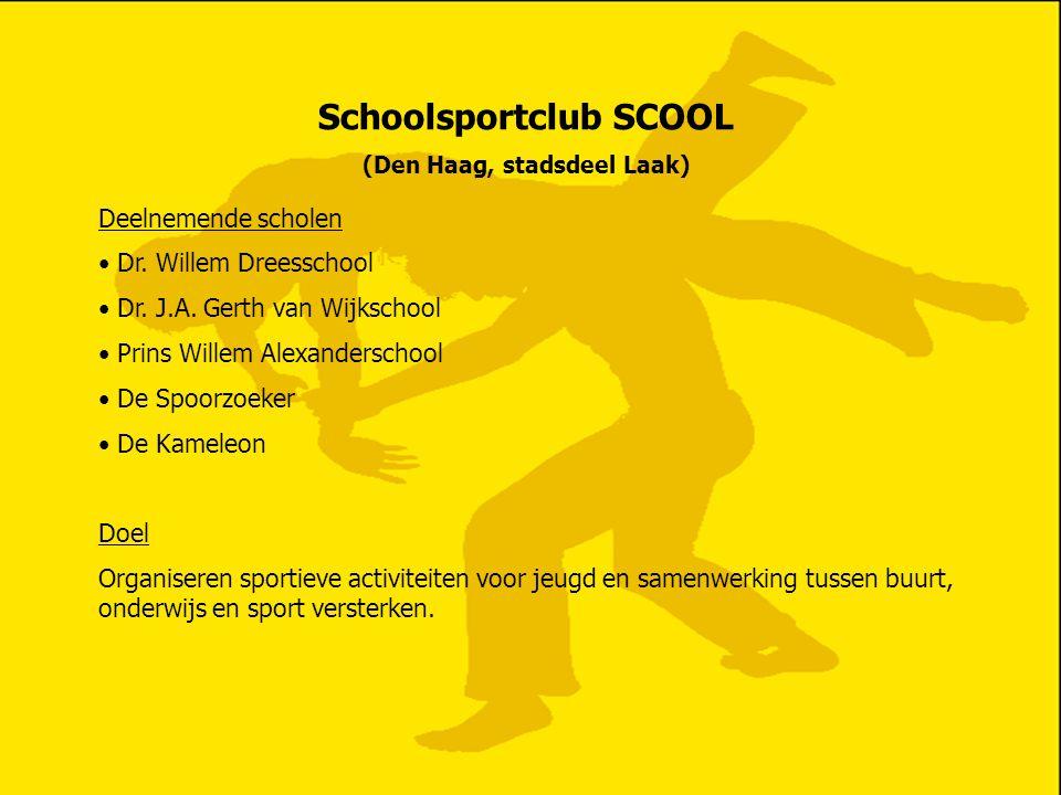 Schoolsportclub SCOOL (Den Haag, stadsdeel Laak) Deelnemende scholen Dr. Willem Dreesschool Dr. J.A. Gerth van Wijkschool Prins Willem Alexanderschool