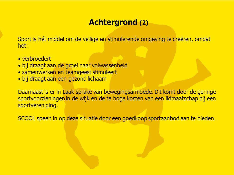 Achtergrond (2) Sport is hét middel om de veilige en stimulerende omgeving te creëren, omdat het: verbroedert bij draagt aan de groei naar volwassenhe