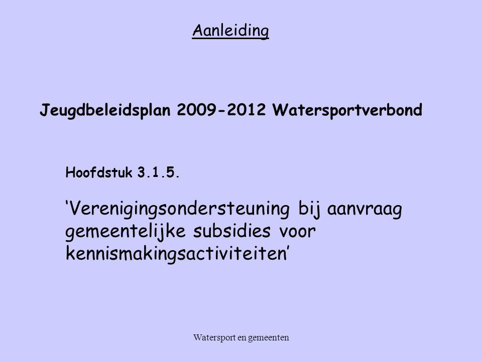 Aanleiding Jeugdbeleidsplan 2009-2012 Watersportverbond Hoofdstuk 3.1.5.