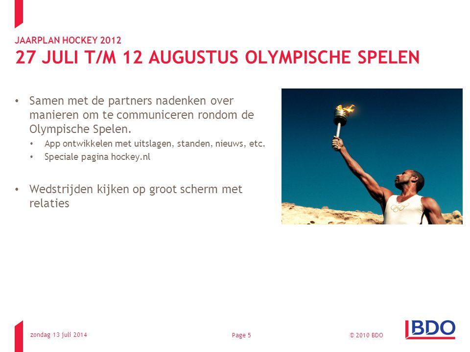 JAARPLAN HOCKEY 2012 27 JULI T/M 12 AUGUSTUS OLYMPISCHE SPELEN Samen met de partners nadenken over manieren om te communiceren rondom de Olympische Spelen.