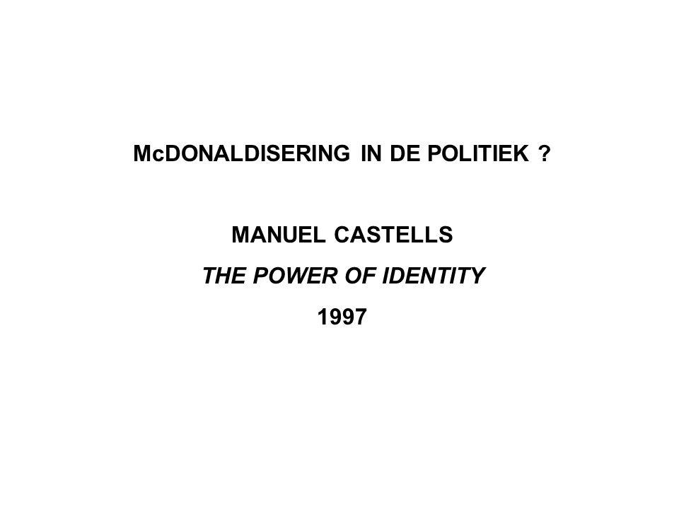 McDONALDISERING IN DE POLITIEK ? MANUEL CASTELLS THE POWER OF IDENTITY 1997