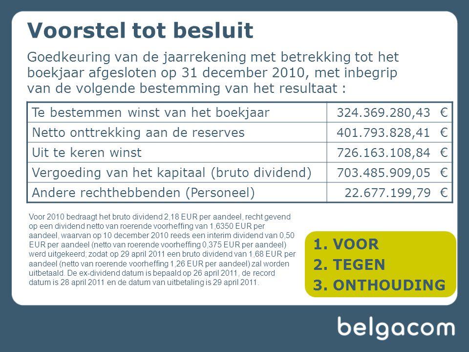 Goedkeuring van de jaarrekening met betrekking tot het boekjaar afgesloten op 31 december 2010, met inbegrip van de volgende bestemming van het result