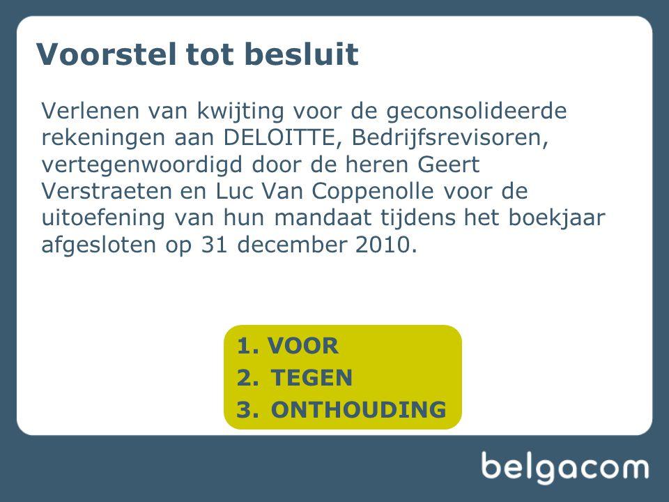 Voorstel tot besluit Verlenen van kwijting voor de geconsolideerde rekeningen aan DELOITTE, Bedrijfsrevisoren, vertegenwoordigd door de heren Geert Ve