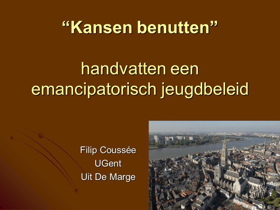 """Kansen benutten"" handvatten een emancipatorisch jeugdbeleid Filip Coussée UGent Uit De Marge"