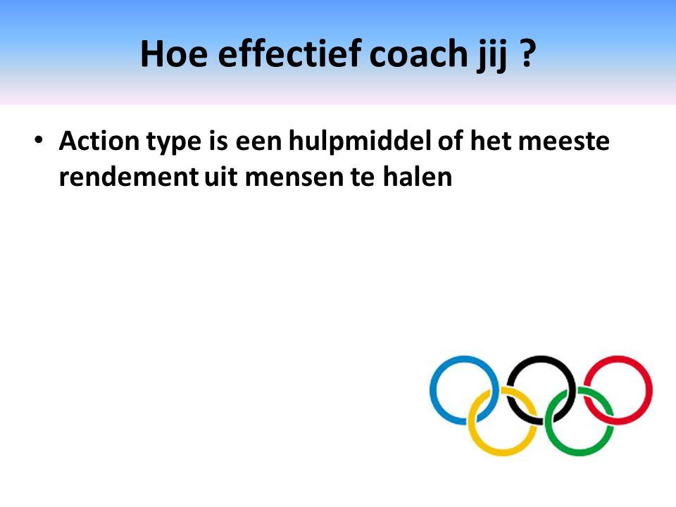 Hoe effectief coach jij ? Action type is een hulpmiddel of het meeste rendement uit mensen te halen