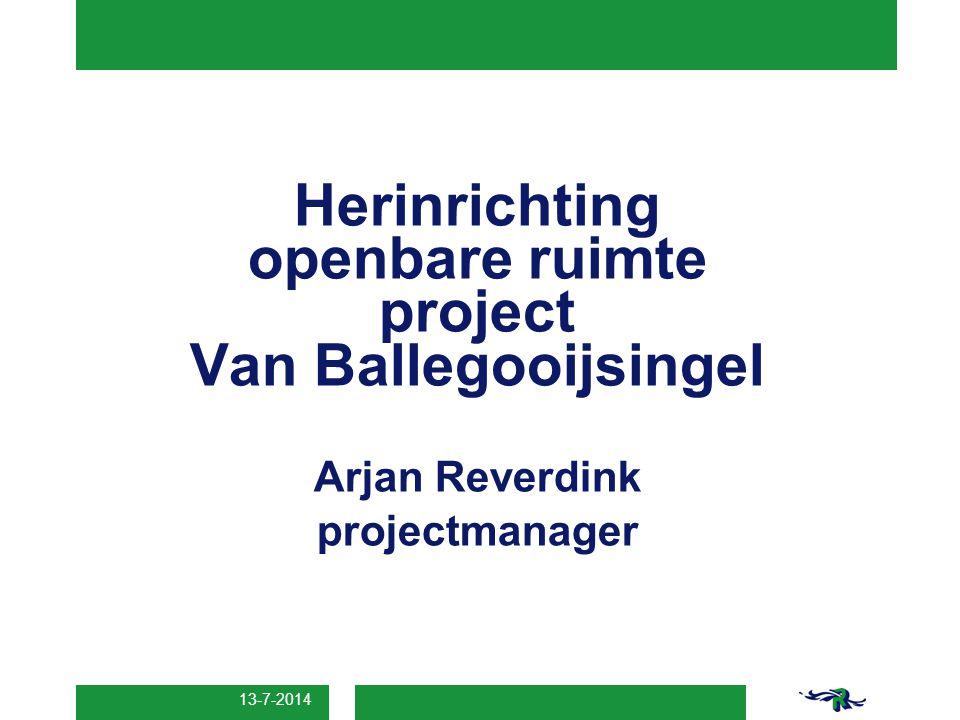 13-7-2014 Herinrichting openbare ruimte project Van Ballegooijsingel Arjan Reverdink projectmanager