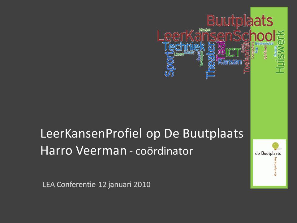 LeerKansenProfiel op De Buutplaats Harro Veerman - coördinator LEA Conferentie 12 januari 2010