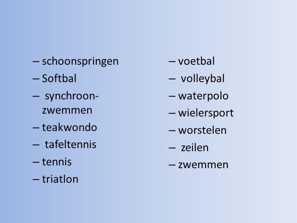 – schoonspringen – Softbal – synchroon- zwemmen – teakwondo – tafeltennis – tennis – triatlon – voetbal – volleybal – waterpolo – wielersport – worstelen – zeilen – zwemmen