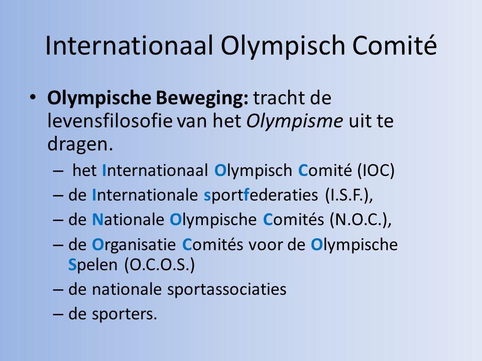 Internationaal Olympisch Comité Olympische Beweging: tracht de levensfilosofie van het Olympisme uit te dragen.