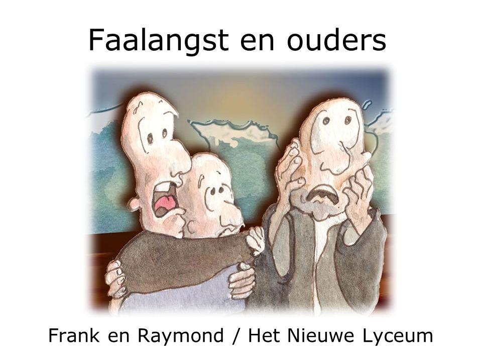 Faalangst en ouders Frank en Raymond / Het Nieuwe Lyceum