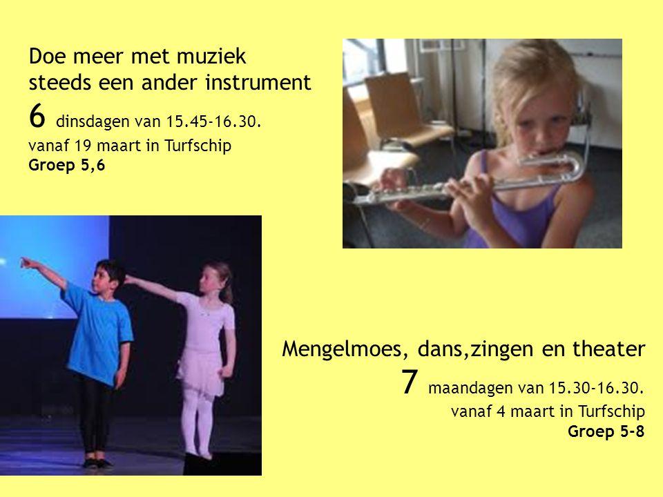 Doe meer met muziek steeds een ander instrument 6 dinsdagen van 15.45-16.30. vanaf 19 maart in Turfschip Groep 5,6 Mengelmoes, dans,zingen en theater