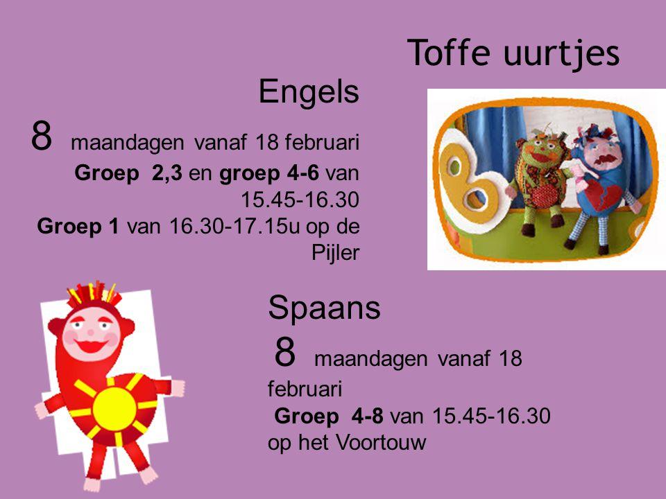Toffe uurtjes Engels 8 maandagen vanaf 18 februari Groep 2,3 en groep 4-6 van 15.45-16.30 Groep 1 van 16.30-17.15u op de Pijler Spaans 8 maandagen vanaf 18 februari Groep 4-8 van 15.45-16.30 op het Voortouw