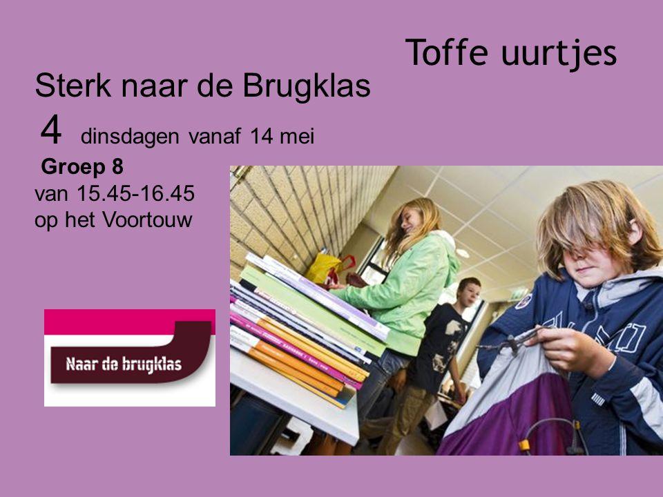 Toffe uurtjes Sterk naar de Brugklas 4 dinsdagen vanaf 14 mei Groep 8 van 15.45-16.45 op het Voortouw
