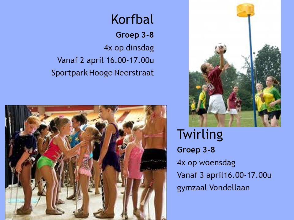 Korfbal Groep 3-8 4x op dinsdag Vanaf 2 april 16.00-17.00u Sportpark Hooge Neerstraat Twirling Groep 3-8 4x op woensdag Vanaf 3 april16.00-17.00u gymzaal Vondellaan