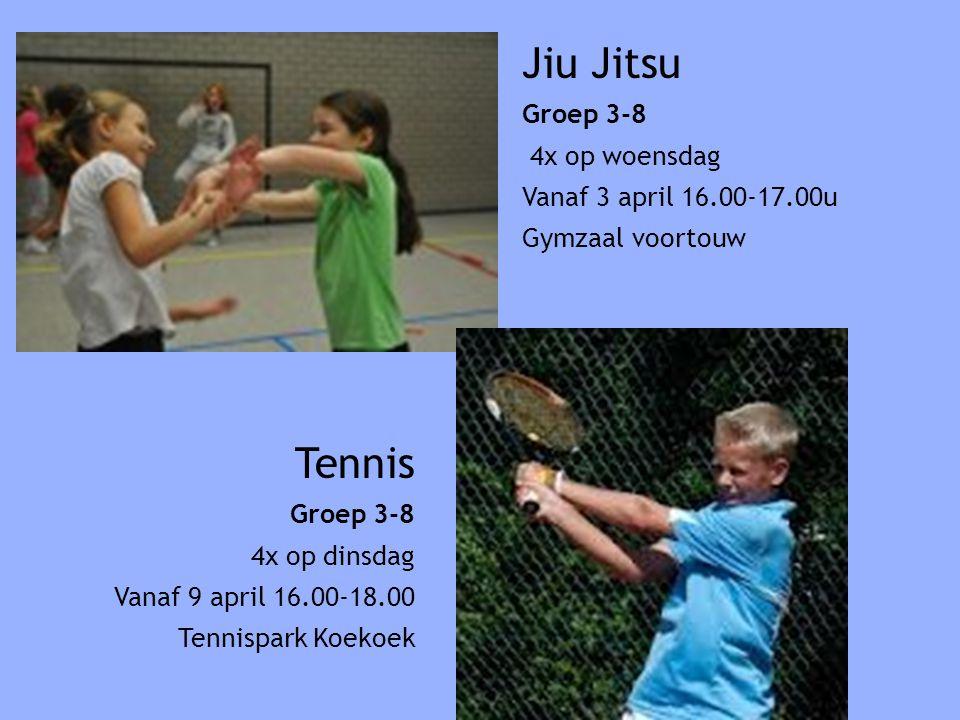 Jiu Jitsu Groep 3-8 4x op woensdag Vanaf 3 april 16.00-17.00u Gymzaal voortouw Tennis Groep 3-8 4x op dinsdag Vanaf 9 april 16.00-18.00 Tennispark Koe