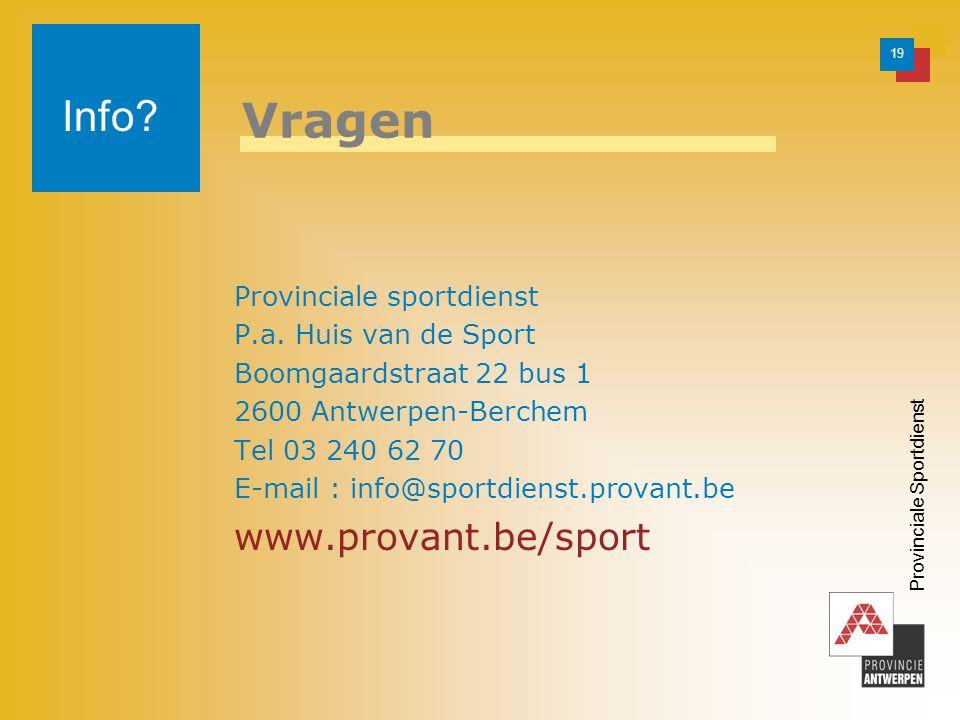 19 Provinciale Sportdienst Vragen Provinciale sportdienst P.a.