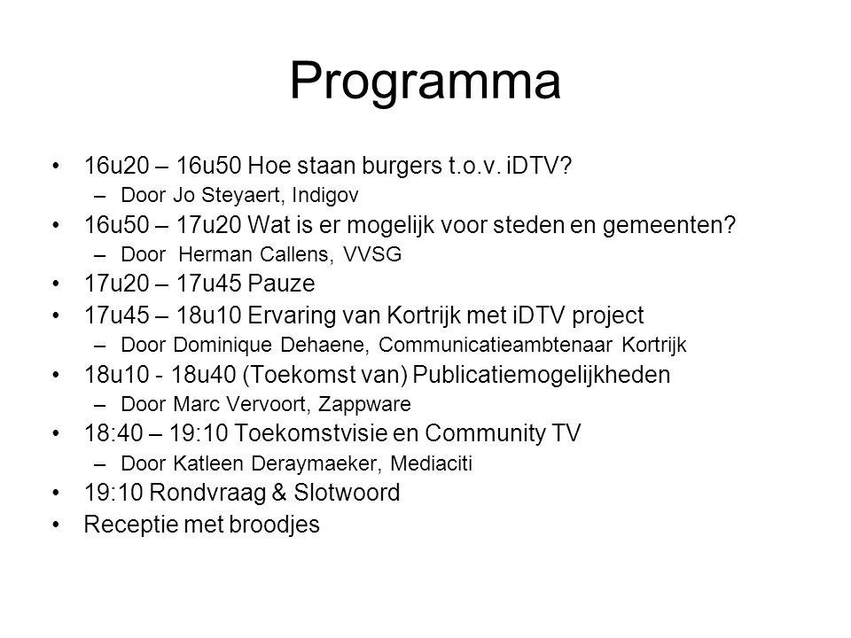 Programma 16u20 – 16u50 Hoe staan burgers t.o.v. iDTV.