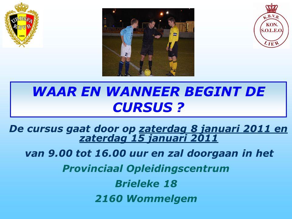 De cursus gaat door op zaterdag 8 januari 2011 en zaterdag 15 januari 2011 van 9.00 tot 16.00 uur en zal doorgaan in het Provinciaal Opleidingscentrum Brieleke 18 2160 Wommelgem WAAR EN WANNEER BEGINT DE CURSUS