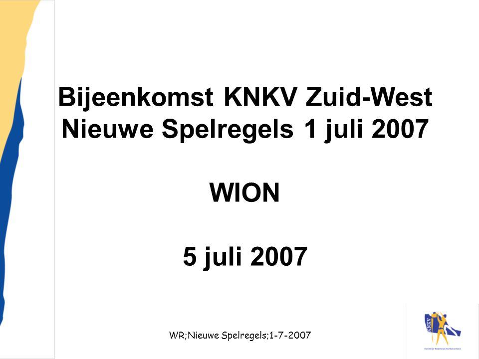 WR;Nieuwe Spelregels;1-7-20071 Bijeenkomst KNKV Zuid-West Nieuwe Spelregels 1 juli 2007 WION 5 juli 2007