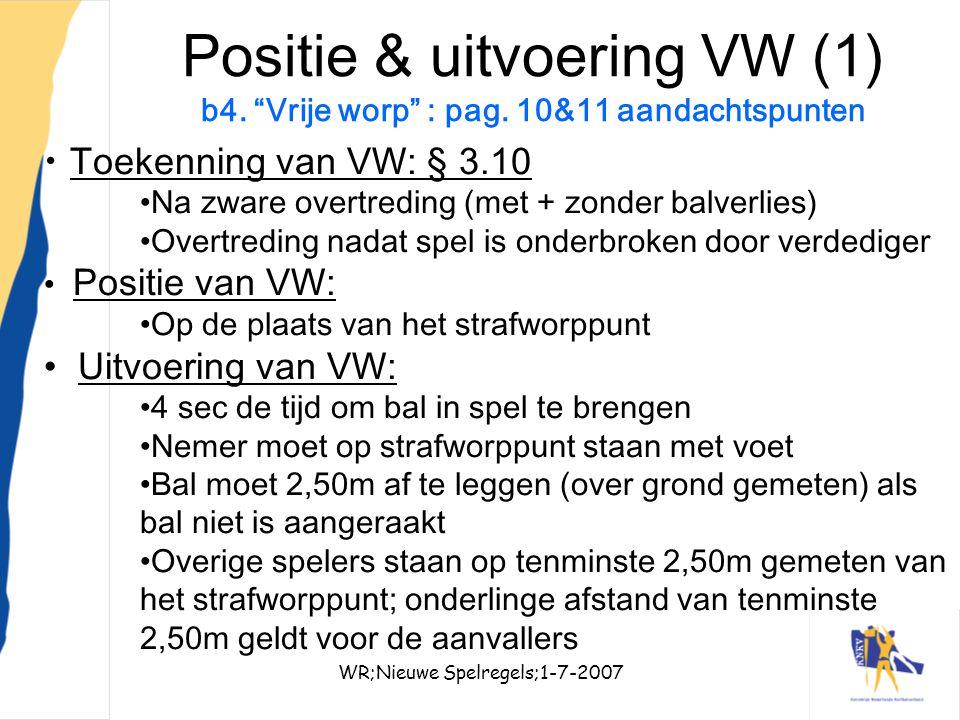 """WR;Nieuwe Spelregels;1-7-200730 Positie & uitvoering VW (1) b4. """"Vrije worp"""" : pag. 10&11 aandachtspunten Toekenning van VW: § 3.10 Na zware overtredi"""