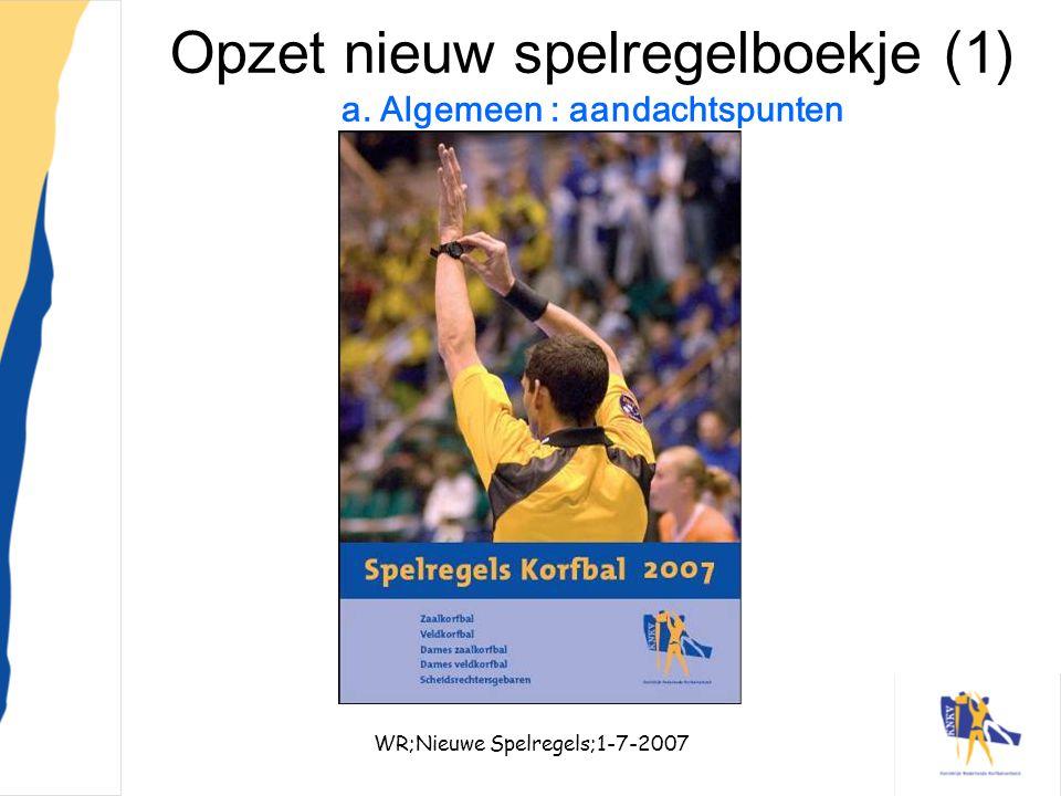WR;Nieuwe Spelregels;1-7-20076 Opzet nieuw spelregelboekje (2) a.