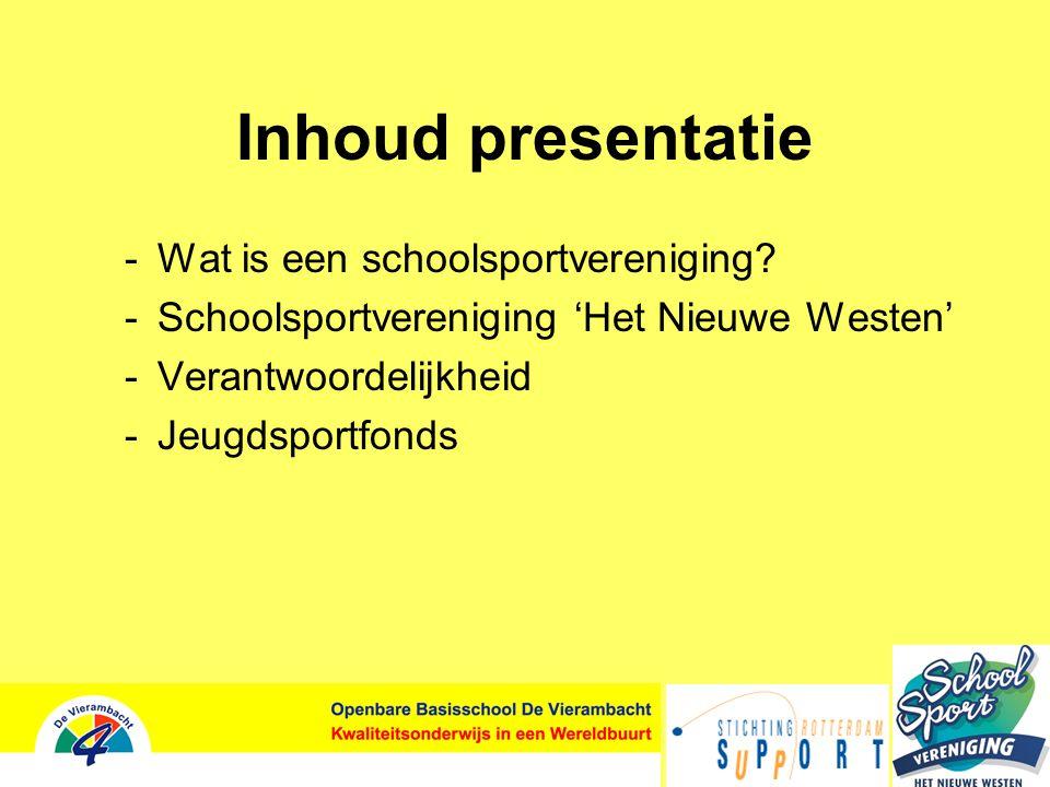 Inhoud presentatie -Wat is een schoolsportvereniging.