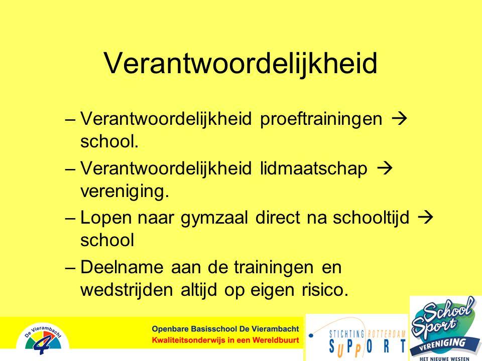 Verantwoordelijkheid –Verantwoordelijkheid proeftrainingen  school.