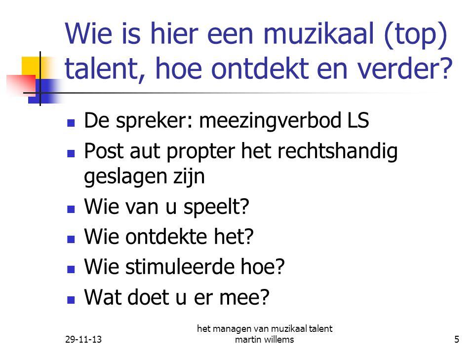 29-11-13 het managen van muzikaal talent martin willems16 Mag je eindelijk in (groot) orkest spelen: kans op podiumangst.