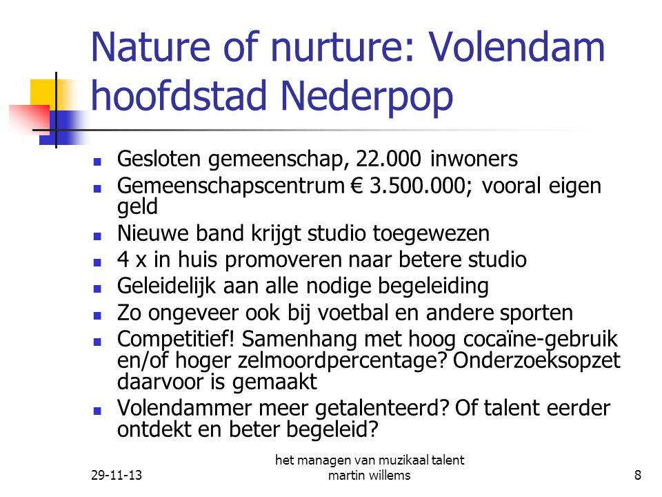 29-11-13 het managen van muzikaal talent martin willems9 Nature or nurture.