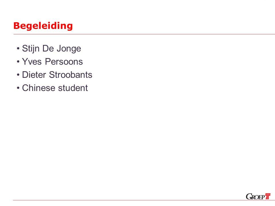 Begeleiding Stijn De Jonge Yves Persoons Dieter Stroobants Chinese student