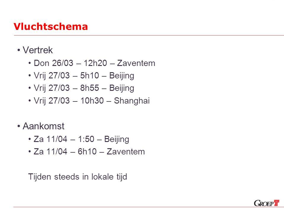 Vluchtschema Vertrek Don 26/03 – 12h20 – Zaventem Vrij 27/03 – 5h10 – Beijing Vrij 27/03 – 8h55 – Beijing Vrij 27/03 – 10h30 – Shanghai Aankomst Za 11/04 – 1:50 – Beijing Za 11/04 – 6h10 – Zaventem Tijden steeds in lokale tijd