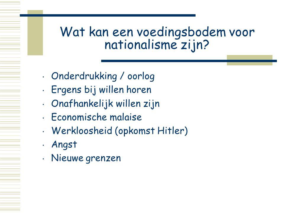 Wat kan een voedingsbodem voor nationalisme zijn.