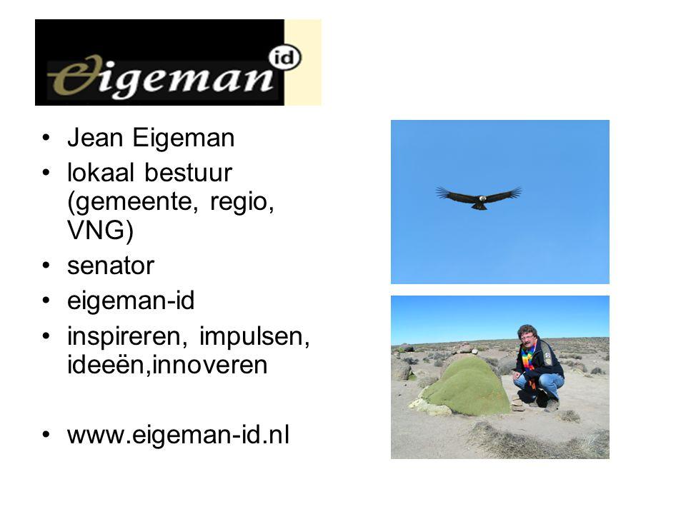 Jean Eigeman lokaal bestuur (gemeente, regio, VNG) senator eigeman-id inspireren, impulsen, ideeën,innoveren www.eigeman-id.nl