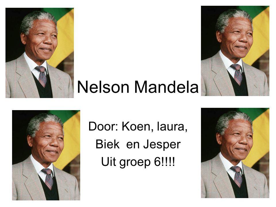Nelson Mandela Door: Koen, laura, Biek en Jesper Uit groep 6!!!!