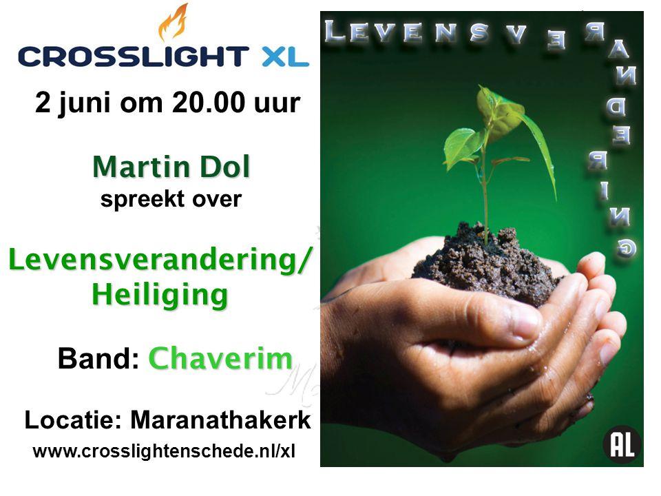Martin Dol Levensverandering/ Heiliging Chaverim 2 juni om 20.00 uur Martin Dol spreekt over Levensverandering/ Heiliging Band: Chaverim Locatie: Mara