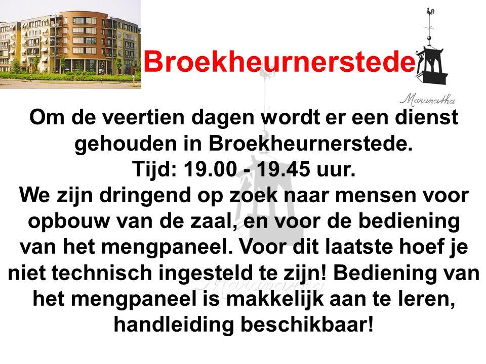 Om de veertien dagen wordt er een dienst gehouden in Broekheurnerstede. Tijd: 19.00 - 19.45 uur. We zijn dringend op zoek naar mensen voor opbouw van