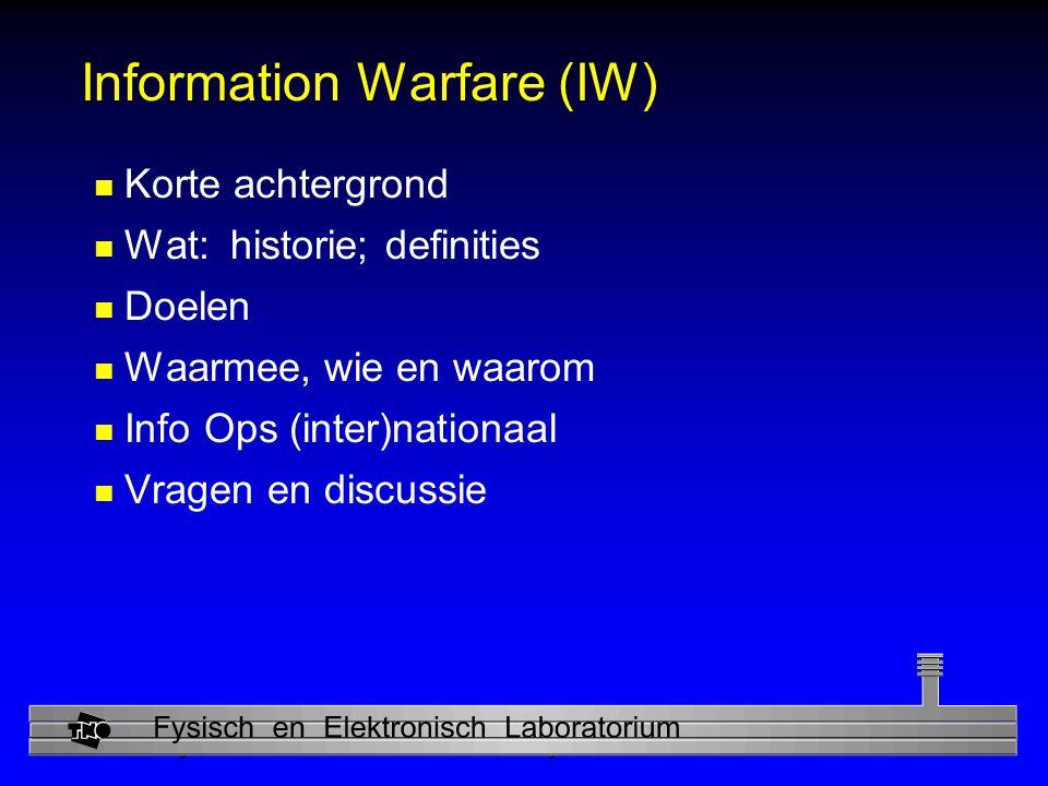 Physics and Electronics Laboratory Militair - overheid - civiel MilitairCiviel Information Assurance Informatie bescherming Defensief Offensief infrastructuren Info Ops