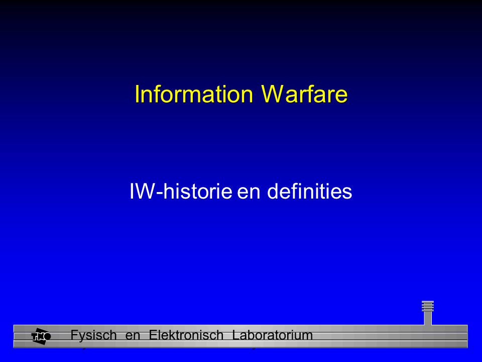 Physics and Electronics Laboratory Information Warfare IW-historie en definities