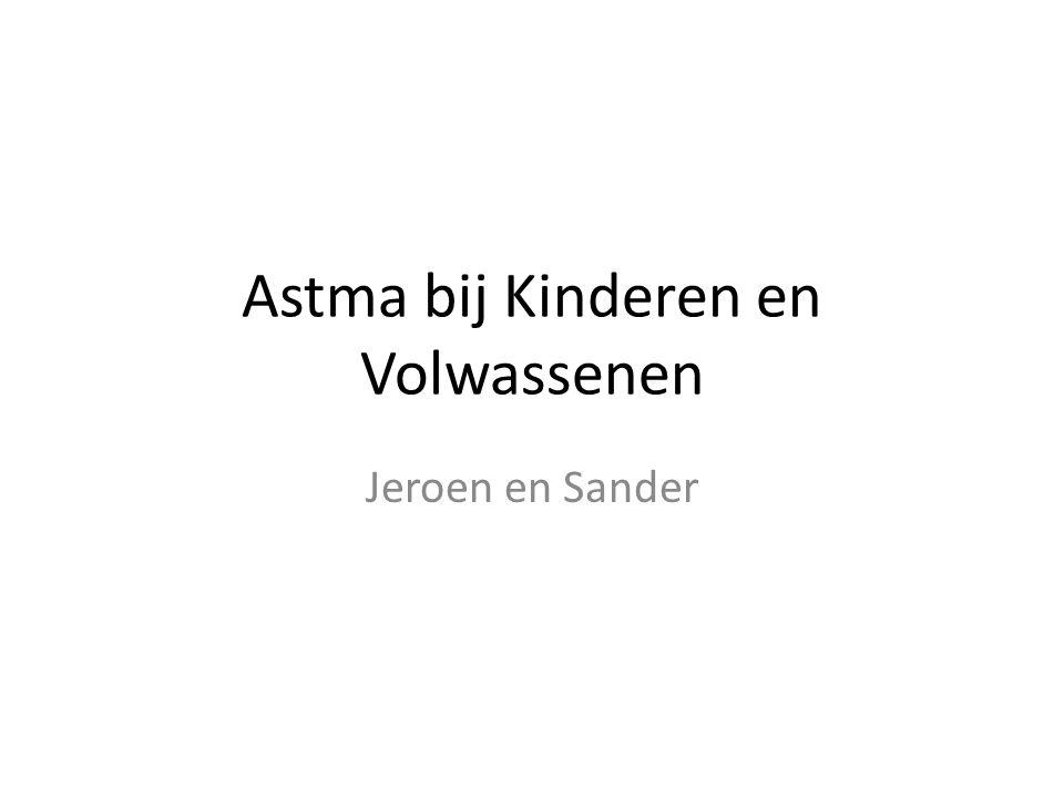 Astma bij Kinderen en Volwassenen Jeroen en Sander