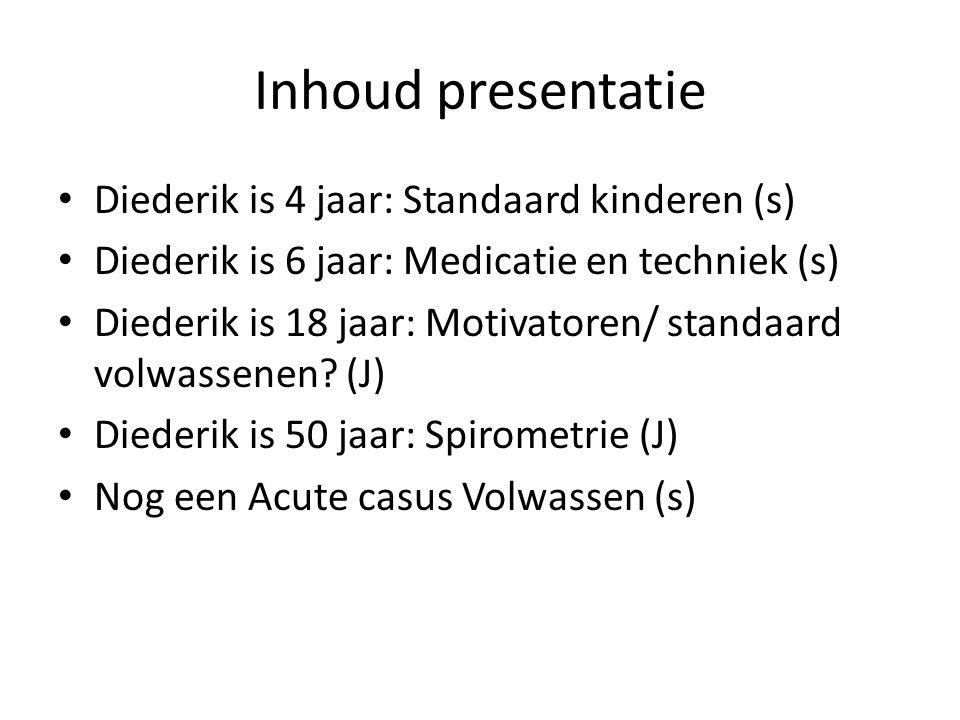 Inhoud presentatie Diederik is 4 jaar: Standaard kinderen (s) Diederik is 6 jaar: Medicatie en techniek (s) Diederik is 18 jaar: Motivatoren/ standaar