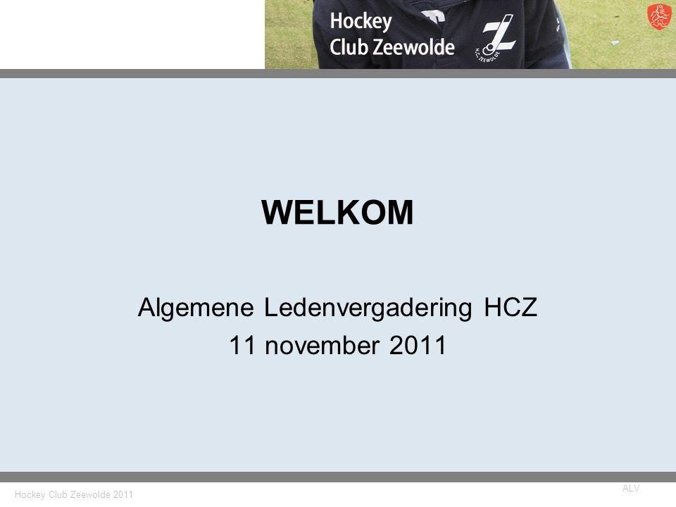 Hockey Club Zeewolde 2011 ALV WELKOM Algemene Ledenvergadering HCZ 11 november 2011