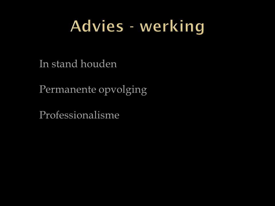 In stand houden Permanente opvolging Professionalisme